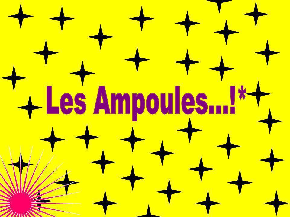 Les Ampoules...!*