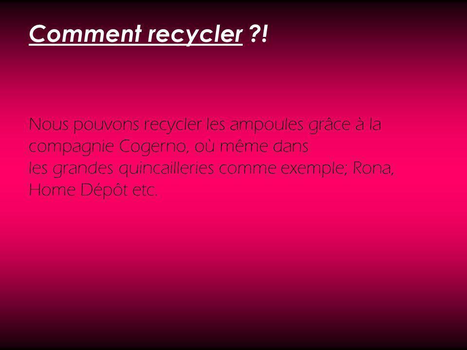 Comment recycler ! Nous pouvons recycler les ampoules grâce à la compagnie Cogerno, où même dans.