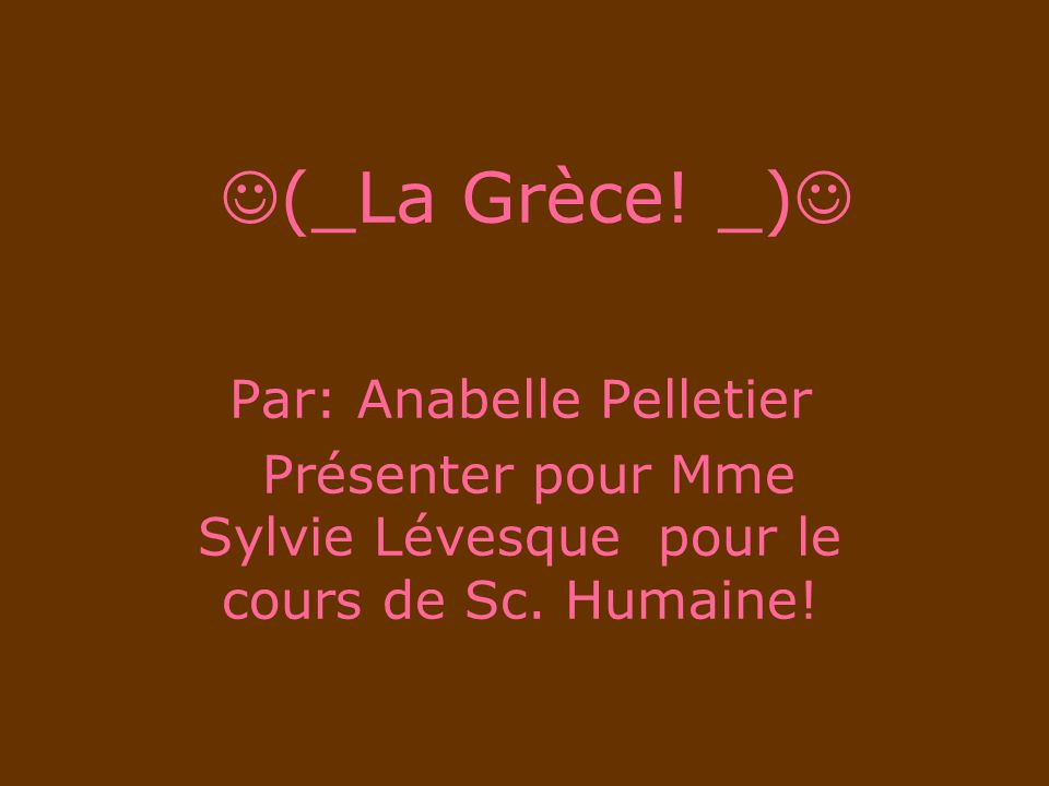 (_La Grèce! _) Par: Anabelle Pelletier