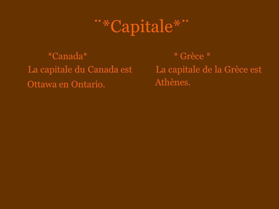 ¨*Capitale*¨ *Canada* La capitale du Canada est Ottawa en Ontario.