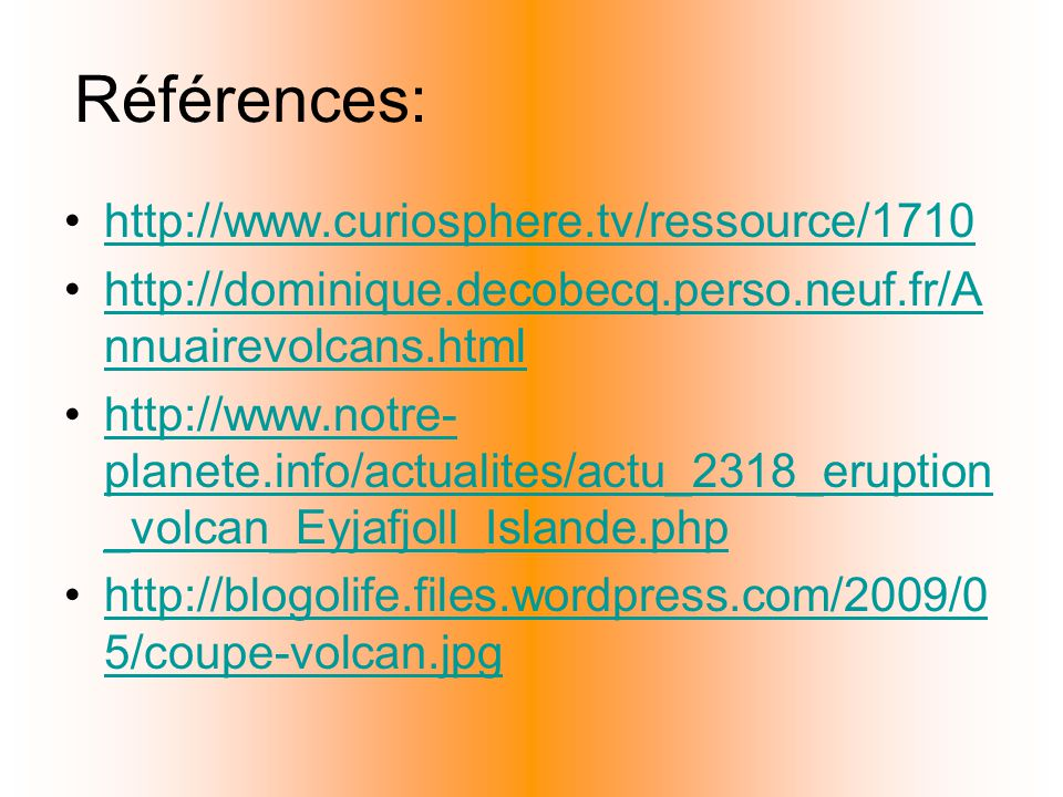Références: http://www.curiosphere.tv/ressource/1710