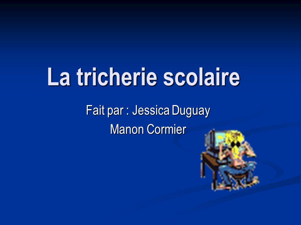 Fait par : Jessica Duguay Manon Cormier