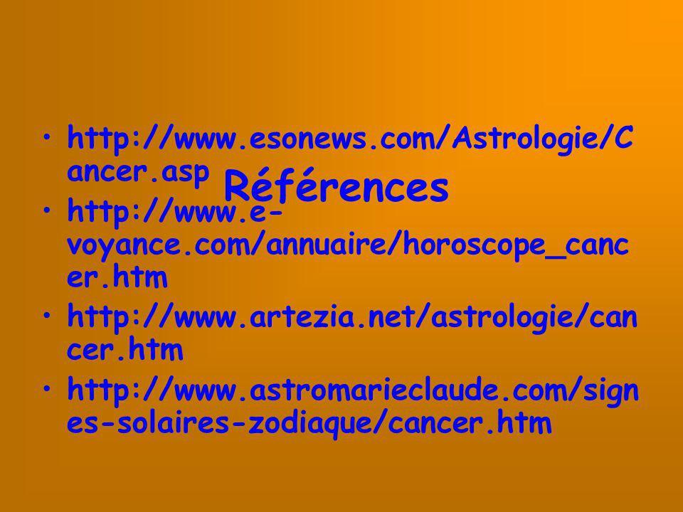 Références http://www.esonews.com/Astrologie/Cancer.asp