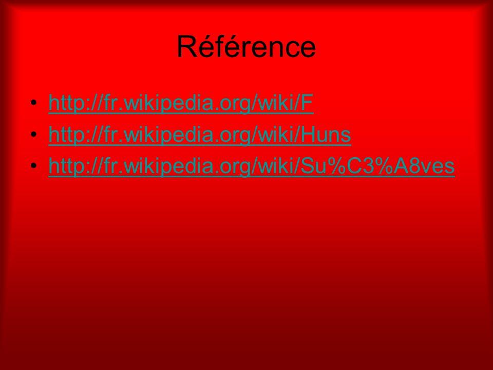 Référence http://fr.wikipedia.org/wiki/F