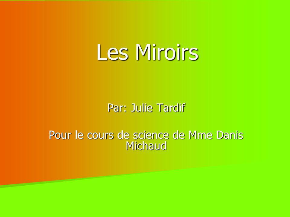 Par: Julie Tardif Pour le cours de science de Mme Danis Michaud