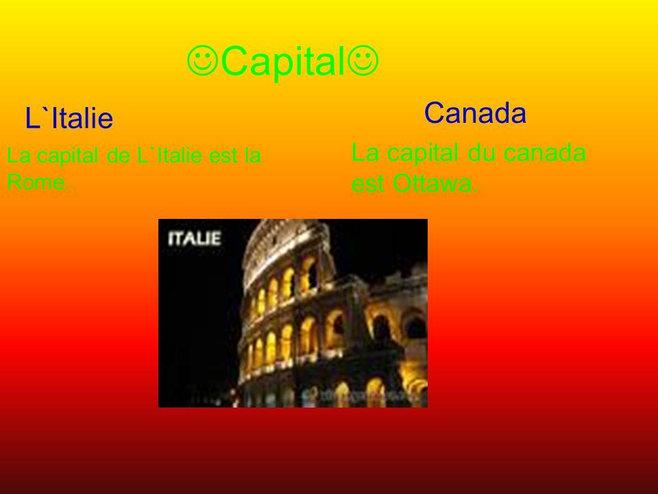 Capital Canada L`Italie La capital du canada est Ottawa.
