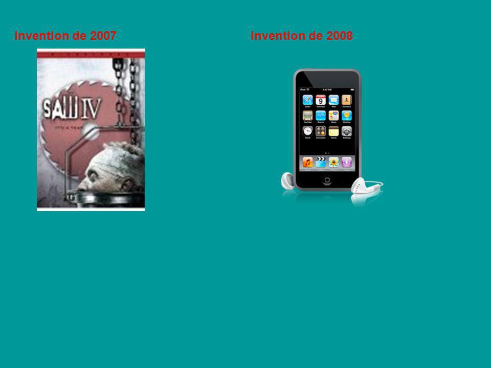 Invention de 2007 Invention de 2008