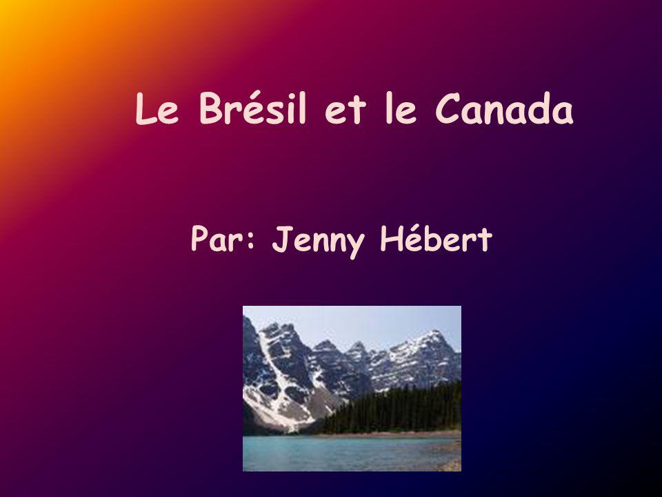 Le Brésil et le Canada Par: Jenny Hébert