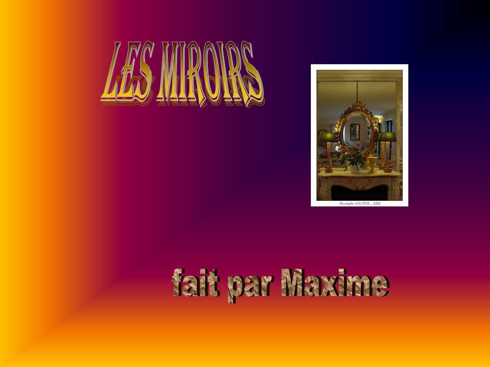 les miroirs fait par Maxime