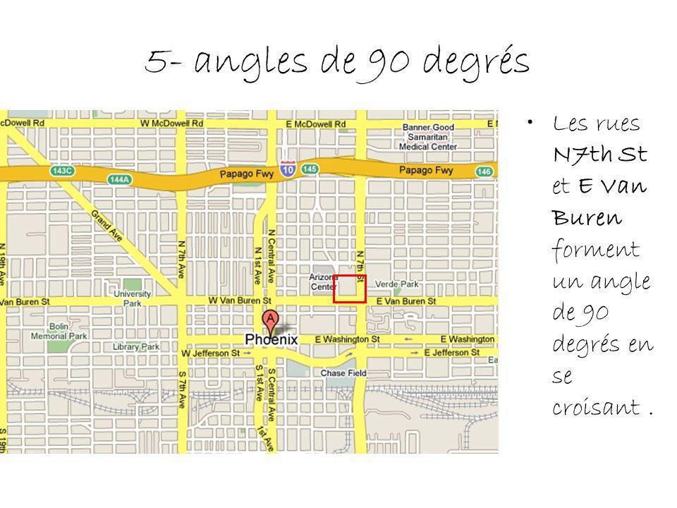 5- angles de 90 degrés Les rues N7th St et E Van Buren forment un angle de 90 degrés en se croisant .