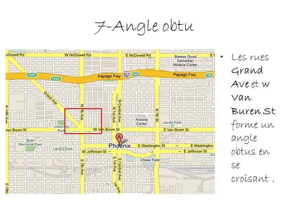 7-Angle obtu Les rues Grand Ave et w Van Buren St forme un angle obtus en se croisant .