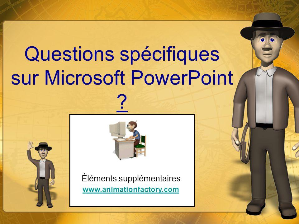 Questions spécifiques sur Microsoft PowerPoint