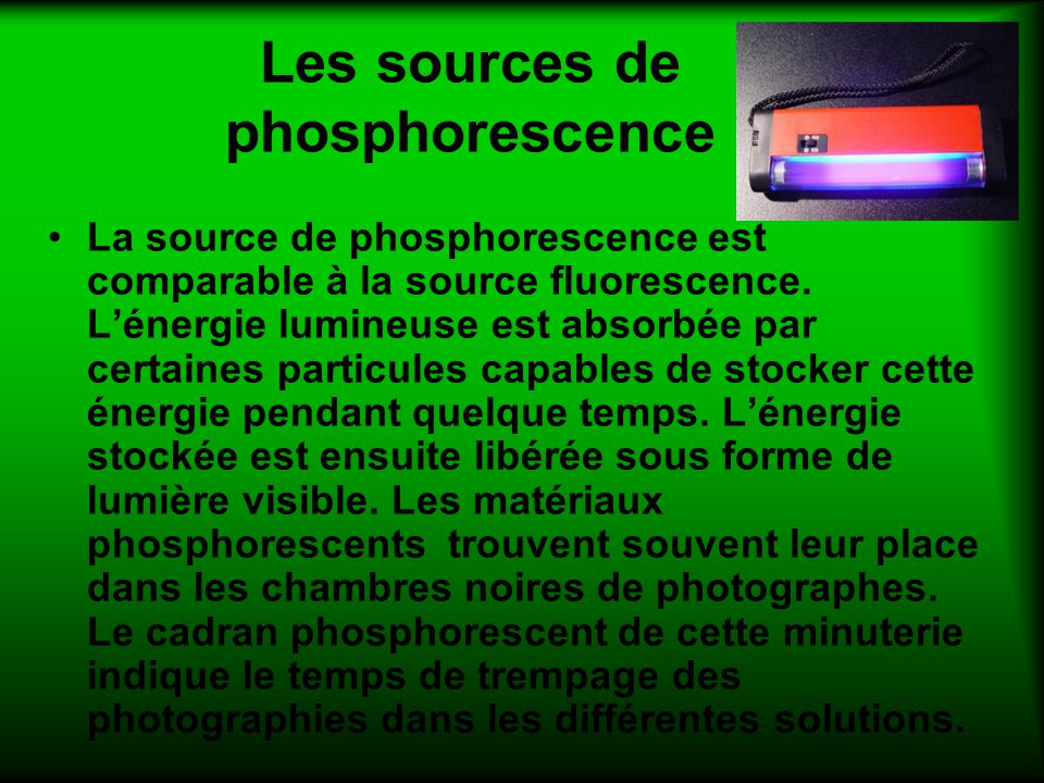 Les sources de phosphorescence