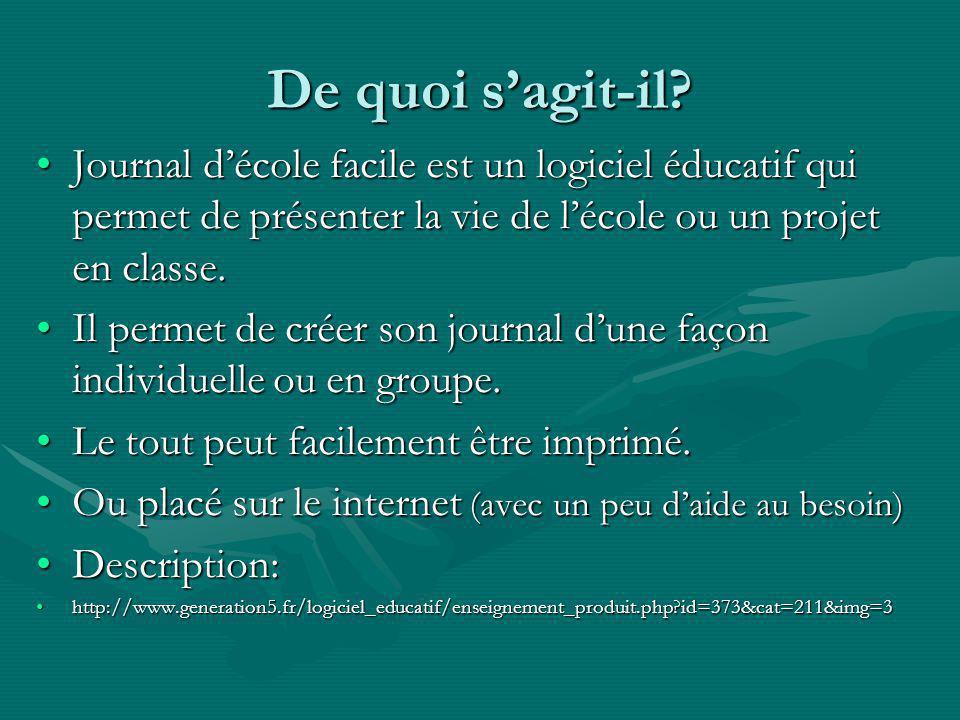 De quoi s'agit-il Journal d'école facile est un logiciel éducatif qui permet de présenter la vie de l'école ou un projet en classe.
