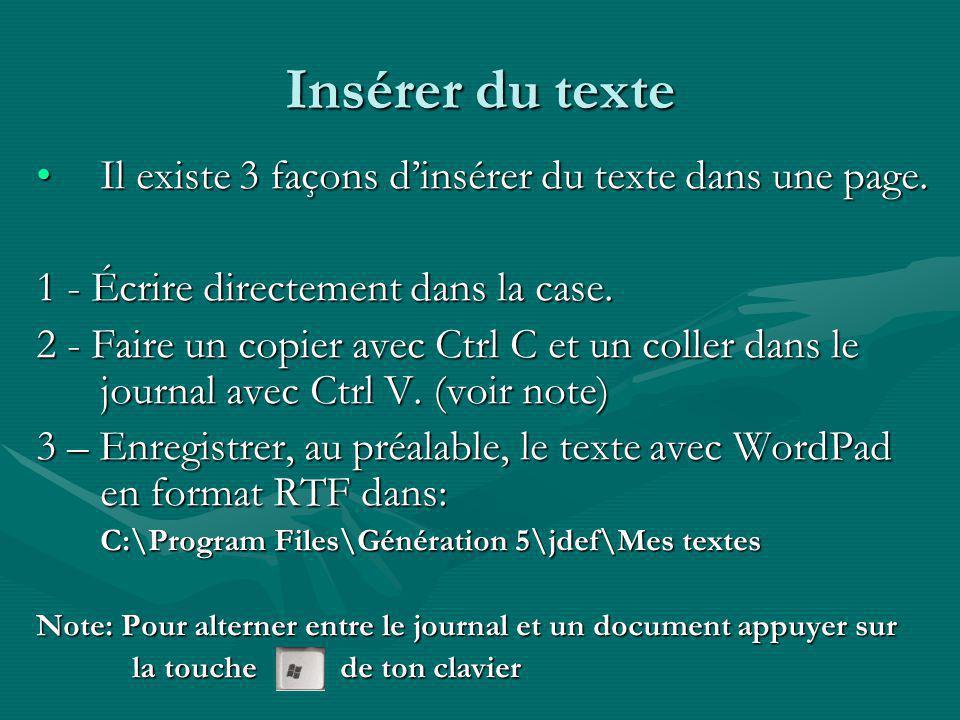 Insérer du texte Il existe 3 façons d'insérer du texte dans une page.