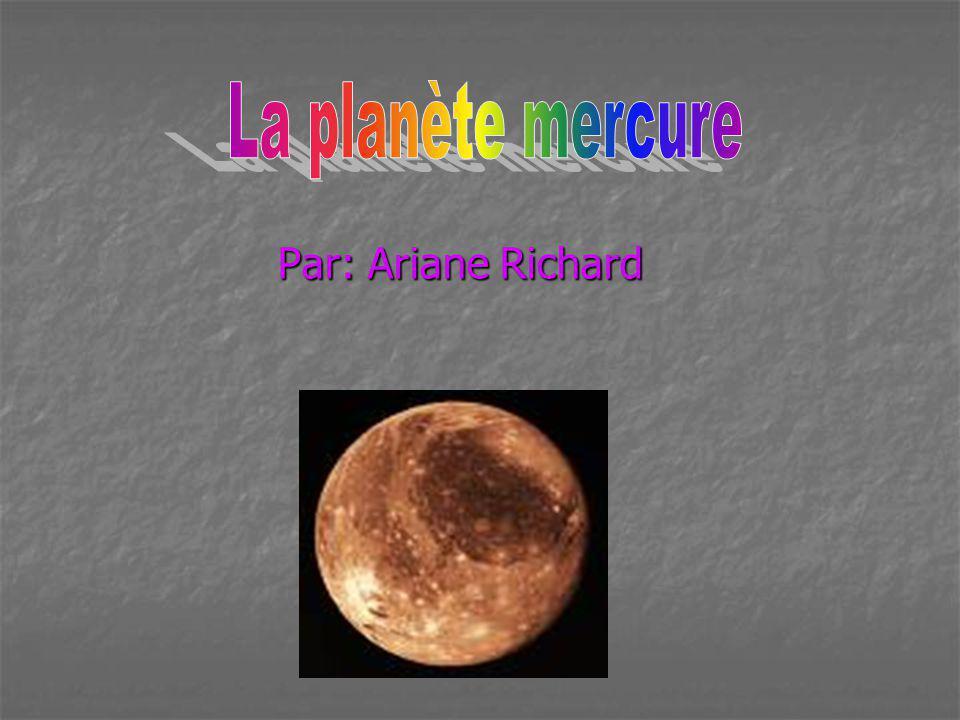 La planète mercure Par: Ariane Richard