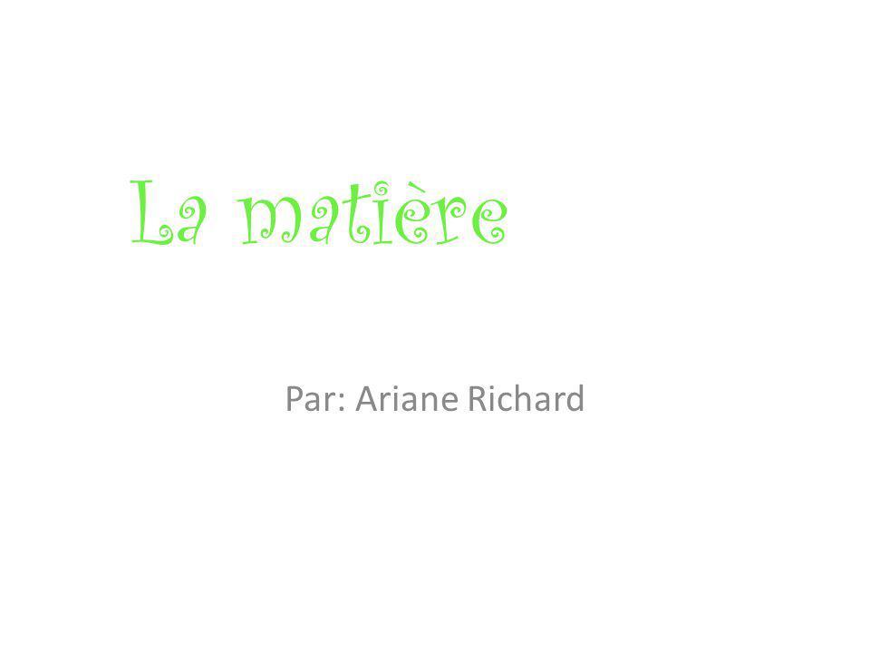 La matière Par: Ariane Richard