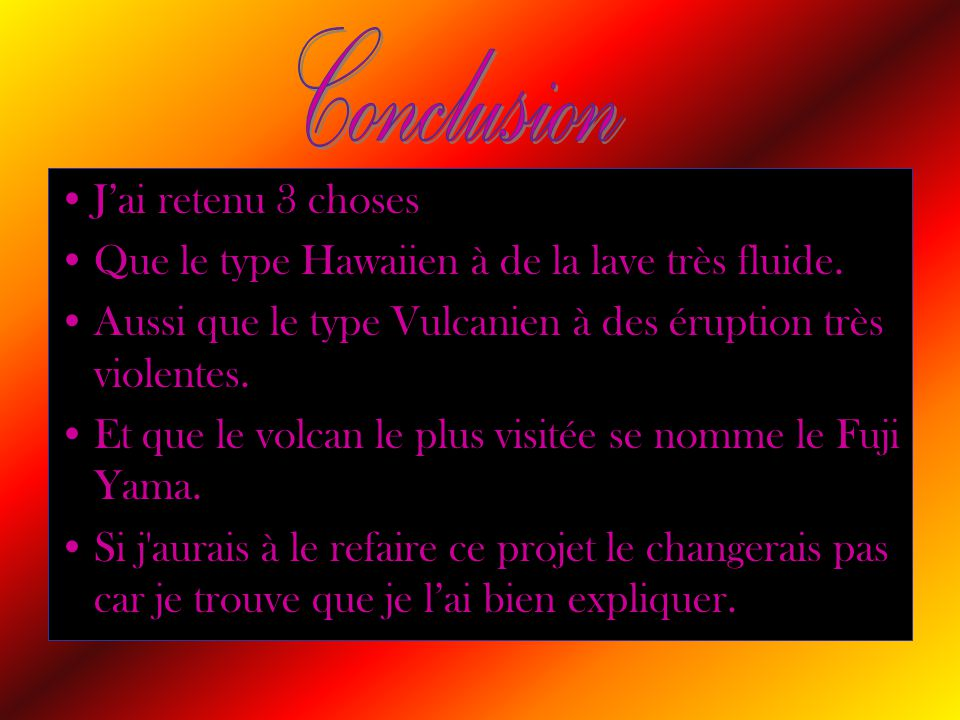 Conclusion J'ai retenu 3 choses