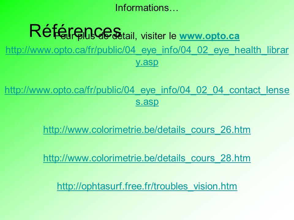 Pour plus de détail, visiter le www.opto.ca