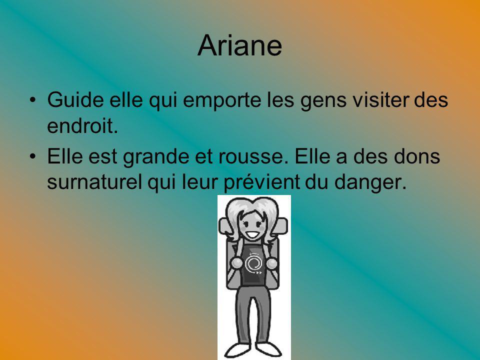 Ariane Guide elle qui emporte les gens visiter des endroit.