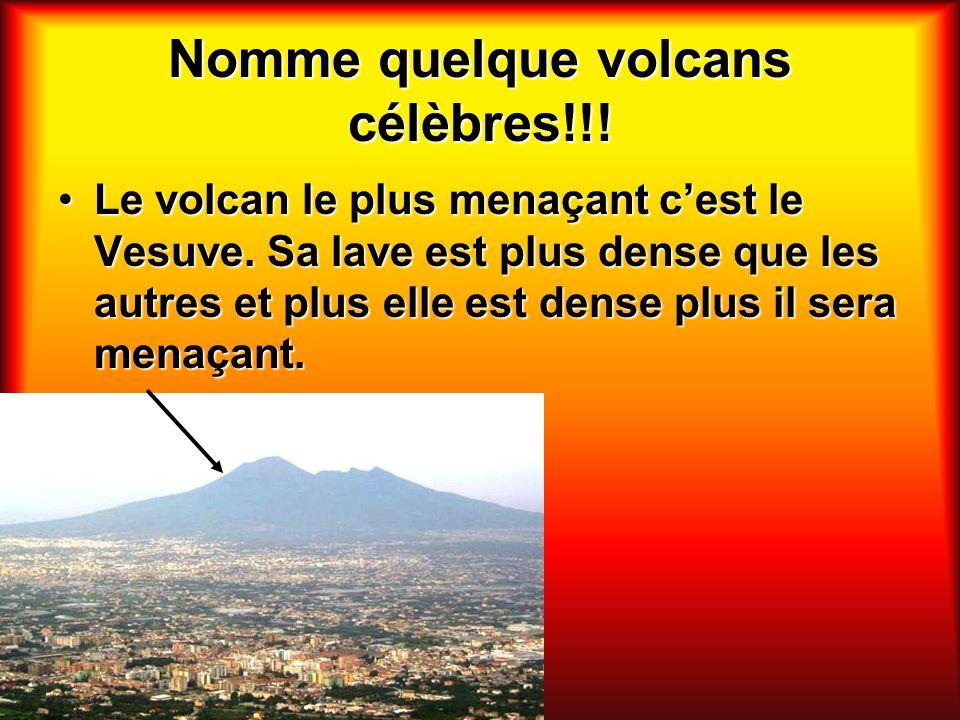 Nomme quelque volcans célèbres!!!