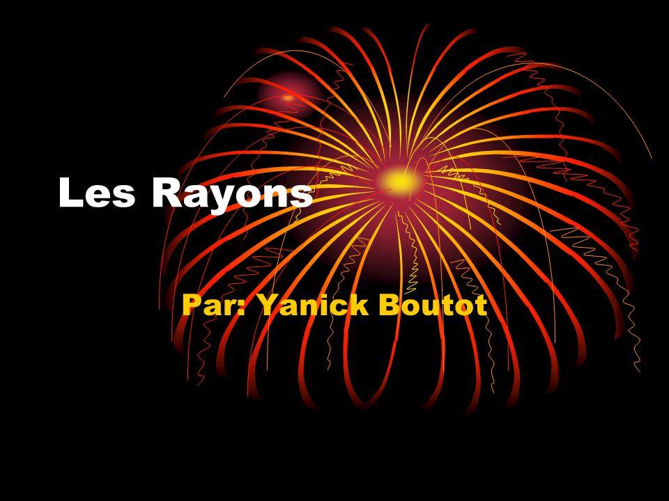 Les Rayons Par: Yanick Boutot