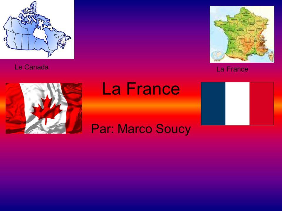Le Canada La France La France Par: Marco Soucy
