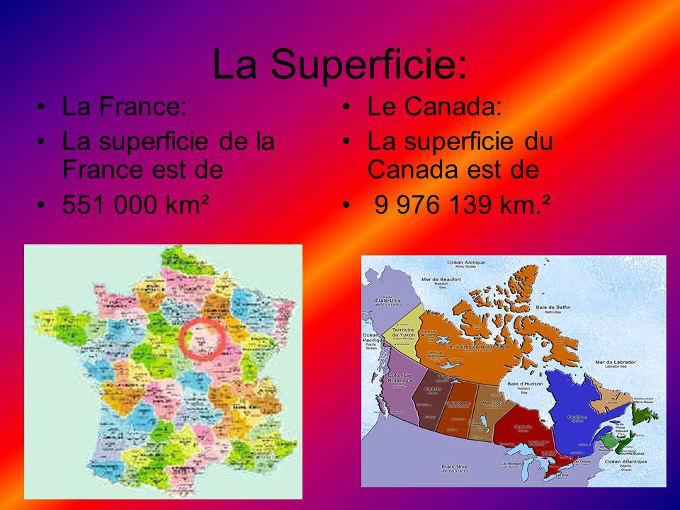 La Superficie: La France: La superficie de la France est de