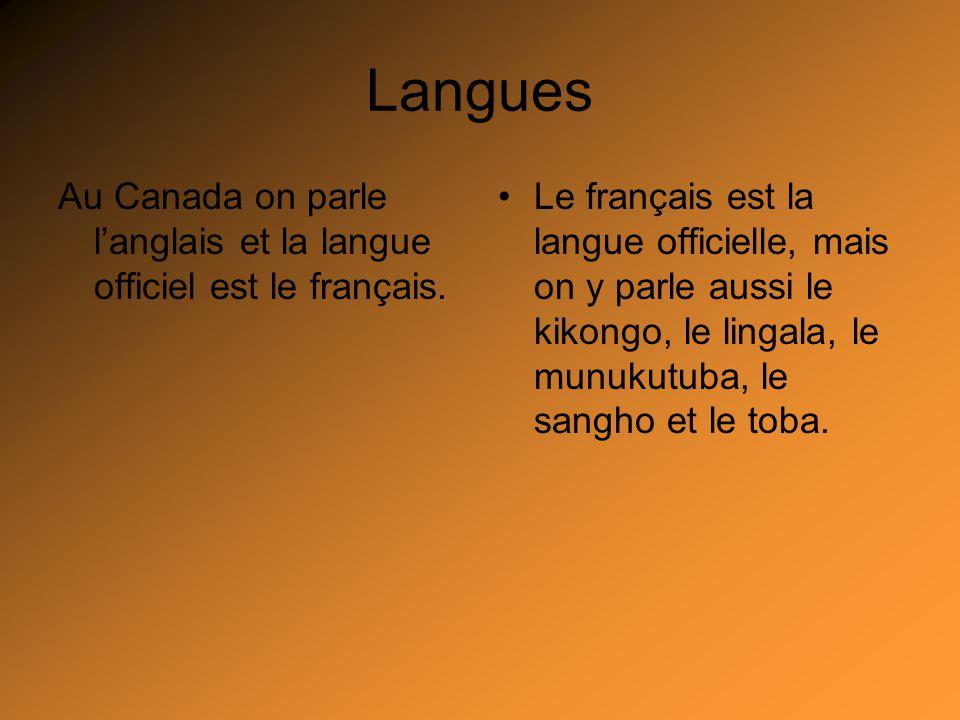 Langues Au Canada on parle l'anglais et la langue officiel est le français.
