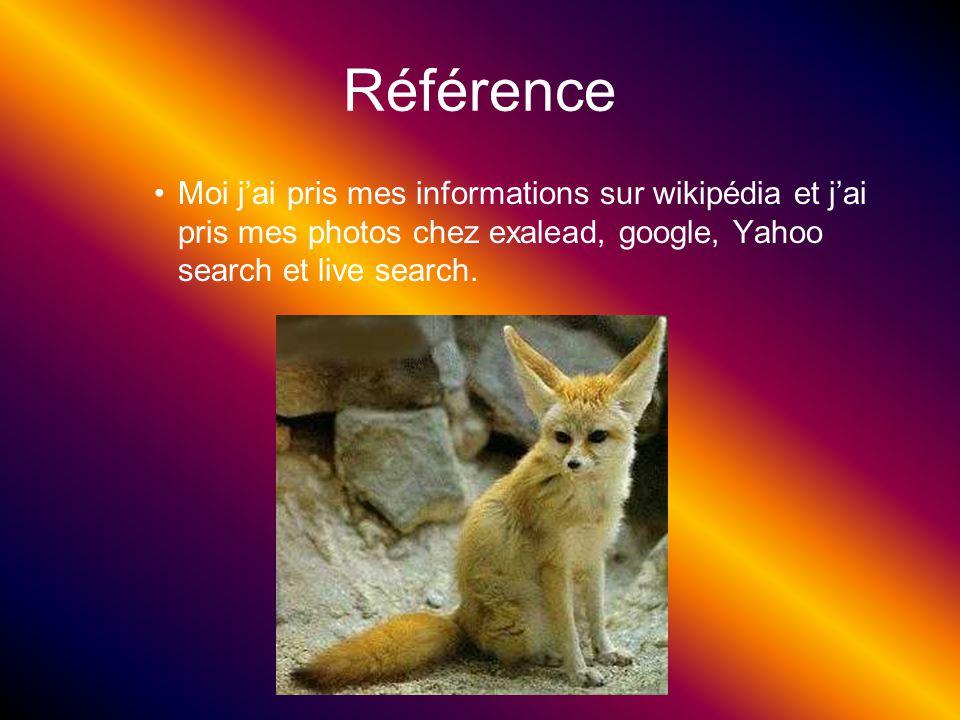 Référence Moi j'ai pris mes informations sur wikipédia et j'ai pris mes photos chez exalead, google, Yahoo search et live search.