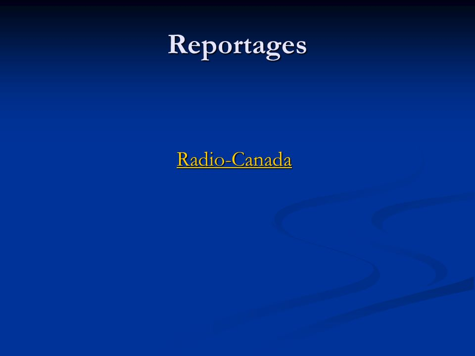 Reportages Radio-Canada