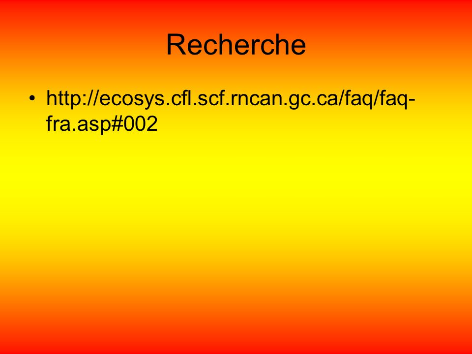 Recherche http://ecosys.cfl.scf.rncan.gc.ca/faq/faq-fra.asp#002