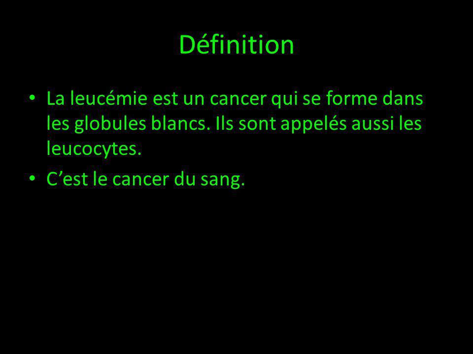 Définition La leucémie est un cancer qui se forme dans les globules blancs. Ils sont appelés aussi les leucocytes.