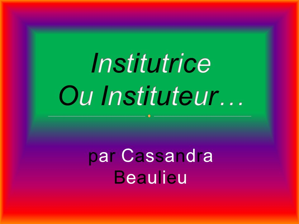 Institutrice Ou Instituteur…
