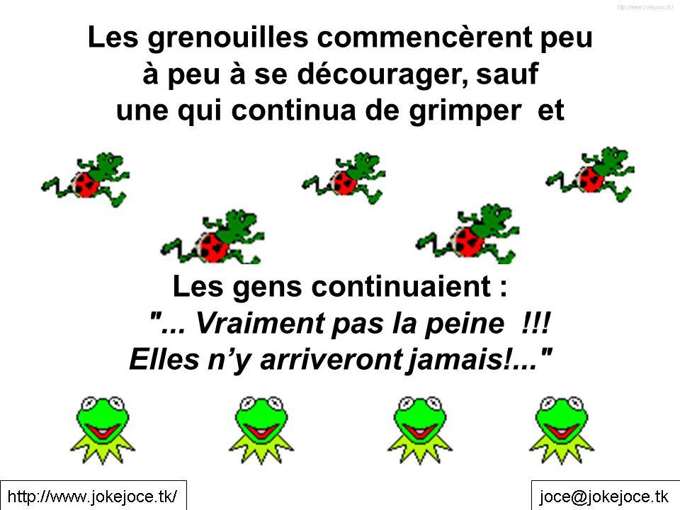 Les grenouilles commencèrent peu à peu à se décourager, sauf