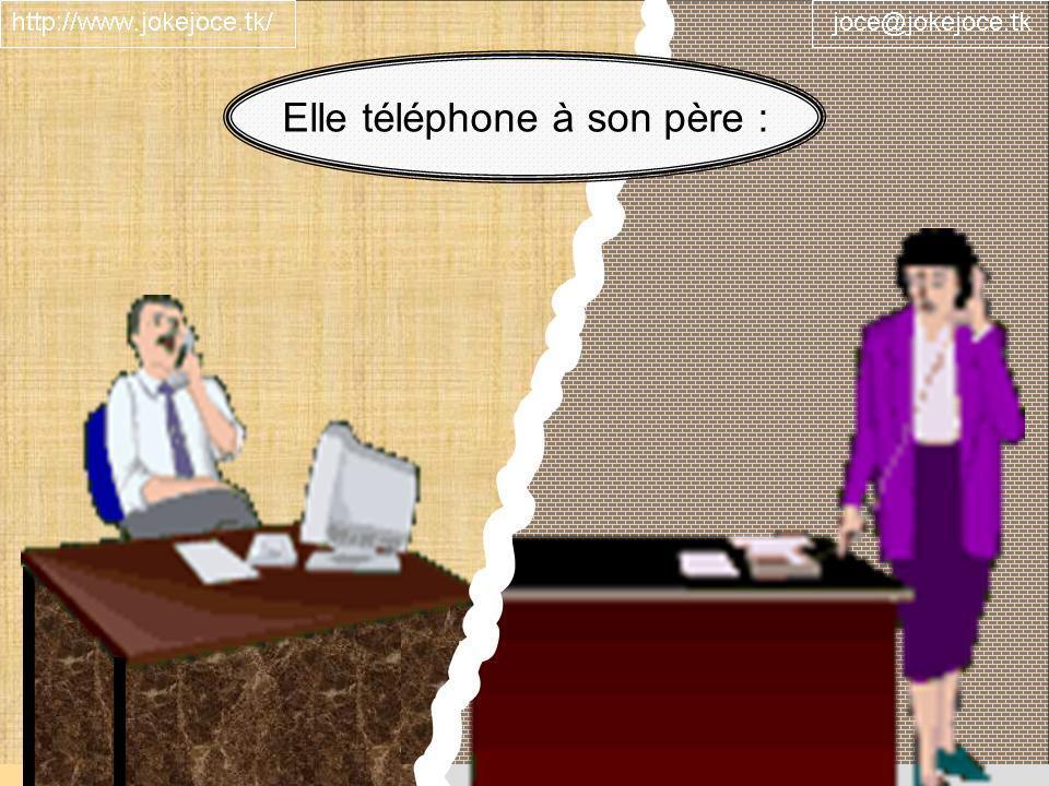 Elle téléphone à son père :