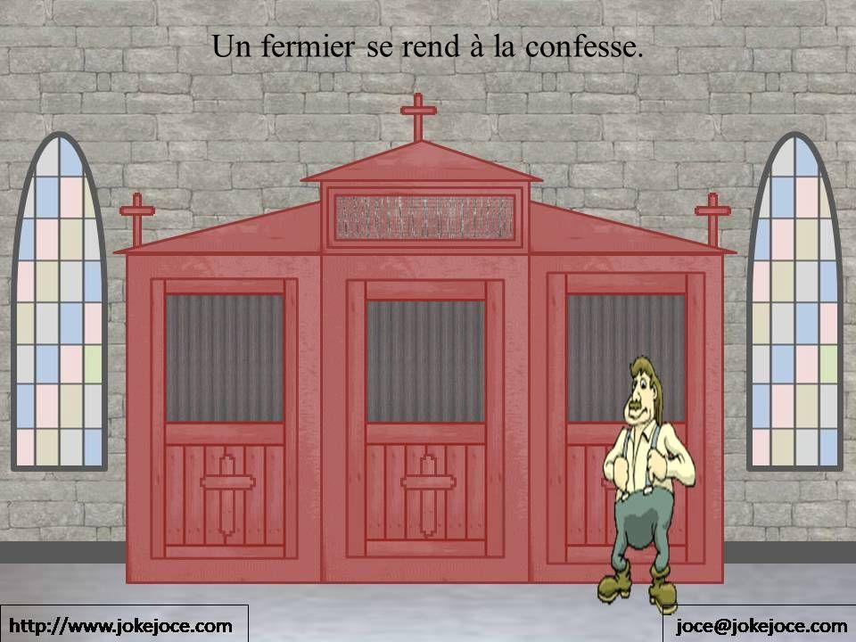 Un fermier se rend à la confesse.