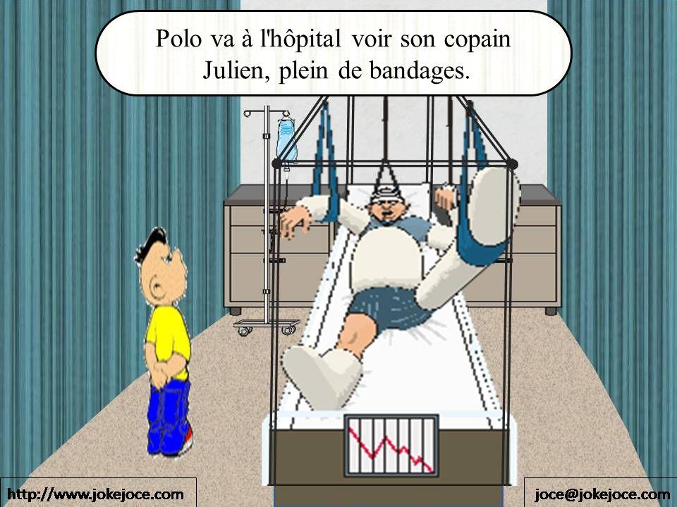 Polo va à l hôpital voir son copain Julien, plein de bandages.