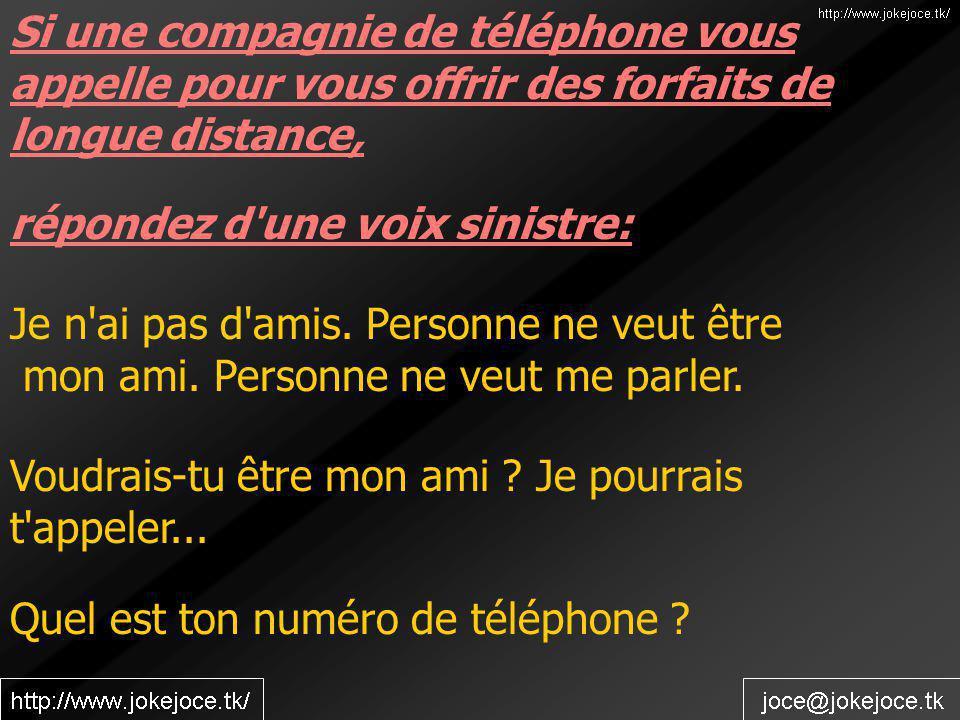 Si une compagnie de téléphone vous appelle pour vous offrir des forfaits de longue distance,