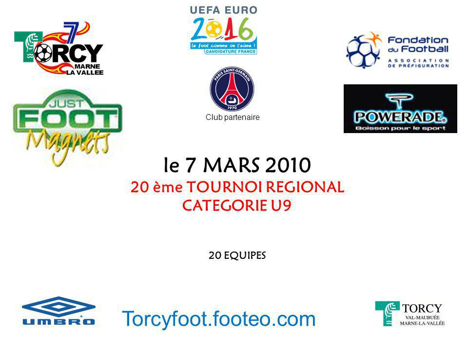 le 7 MARS 2010 Torcyfoot.footeo.com 20 ème TOURNOI REGIONAL