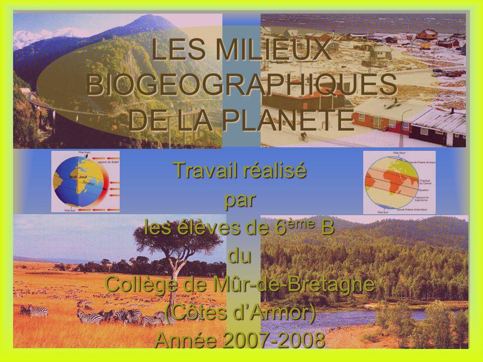 LES MILIEUX BIOGEOGRAPHIQUES DE LA PLANETE