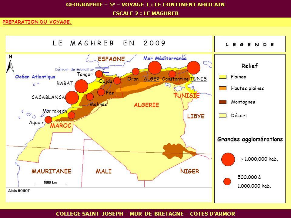 L E M A G H R E B E N 2 0 0 9 ESPAGNE Relief TUNISIE ALGERIE LIBYE
