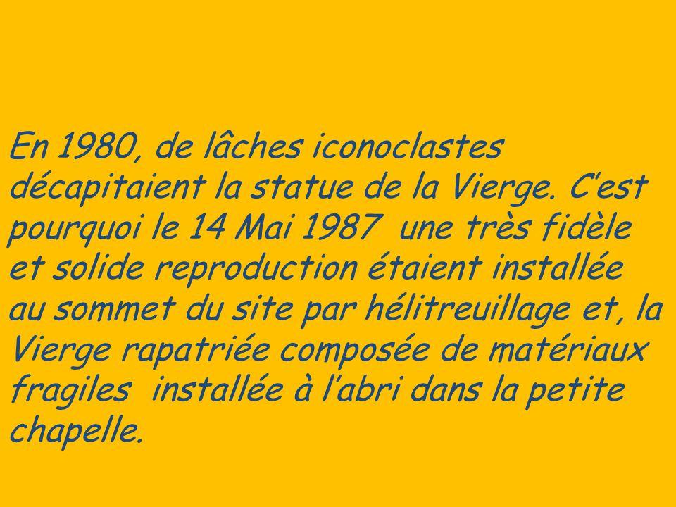 En 1980, de lâches iconoclastes décapitaient la statue de la Vierge