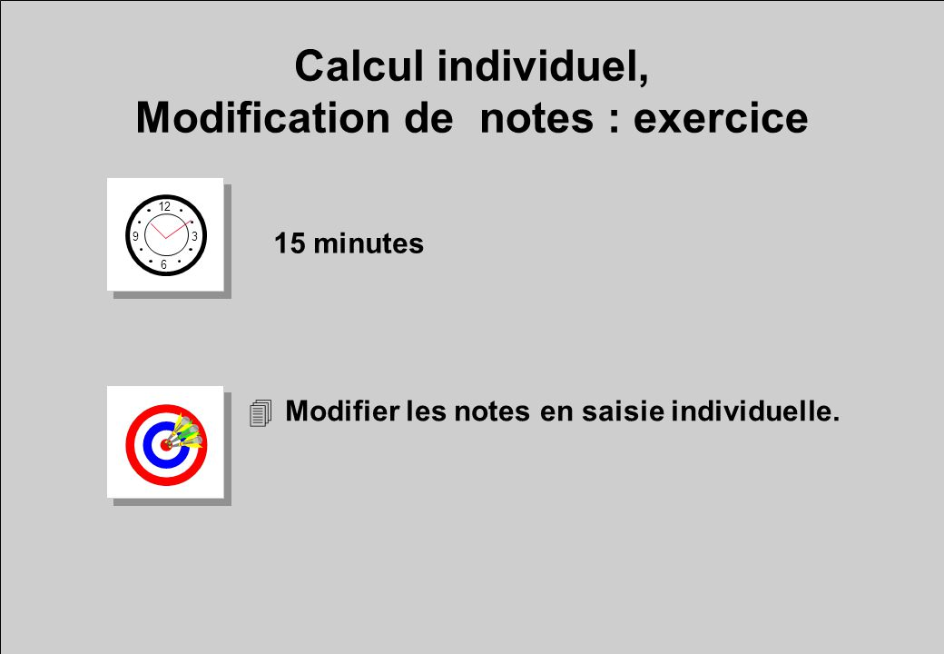 Calcul individuel, Modification de notes : exercice