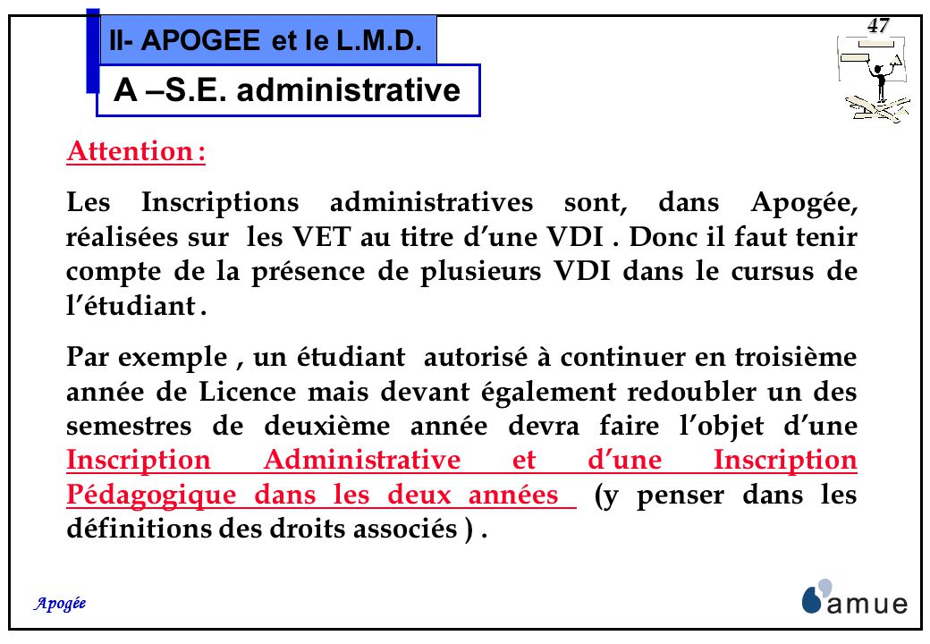 A –S.E. administrative II- APOGEE et le L.M.D. Attention :