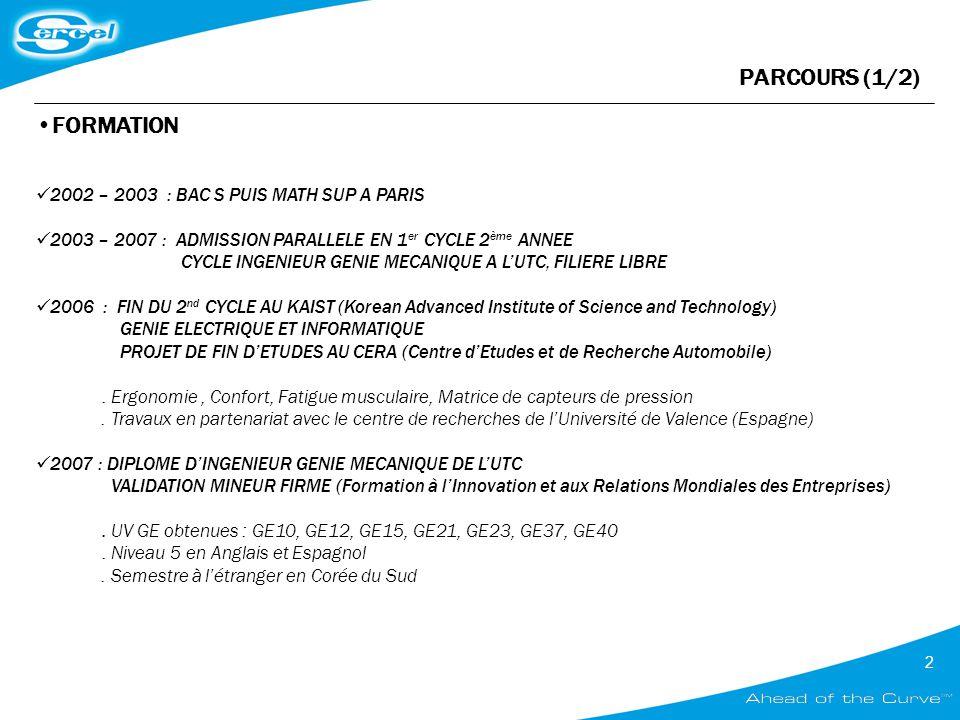 PARCOURS (1/2) FORMATION 2002 – 2003 : BAC S PUIS MATH SUP A PARIS