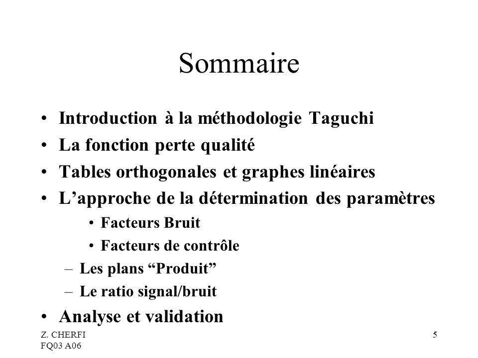 Sommaire Introduction à la méthodologie Taguchi