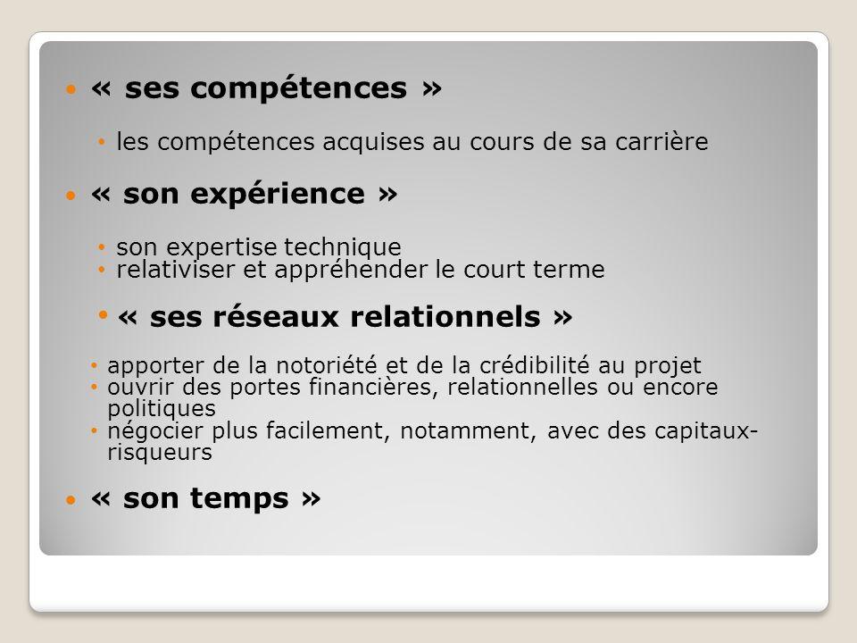 « ses compétences » « son expérience » « ses réseaux relationnels »