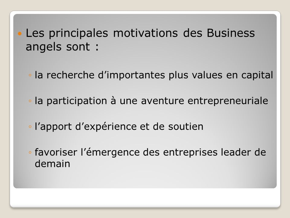 Les principales motivations des Business angels sont :