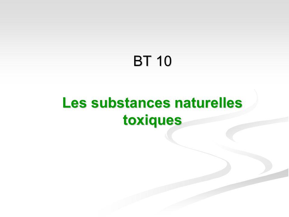 BT 10 Les substances naturelles toxiques